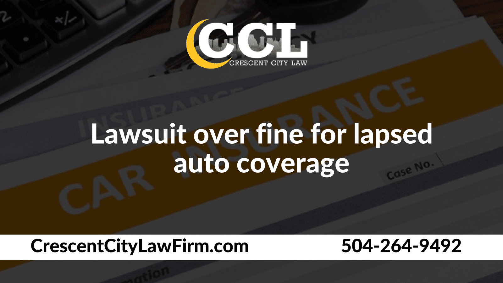 Lawsuit Over Fine For Lapsed Auto Coverage Crescent City Law