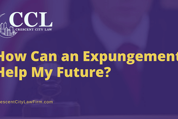 How Can an Expungement Help My Future - crescent city law firm