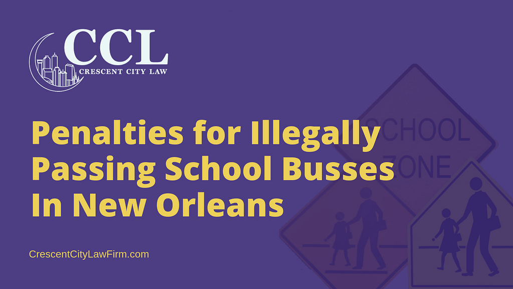Penalties for Illegally Passing School Busses In New Orleans