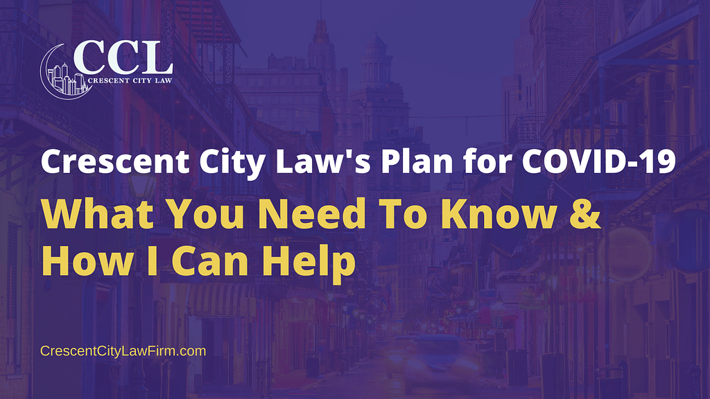 Crescent City Law's Plan for COVID-19 - crescent city law firm