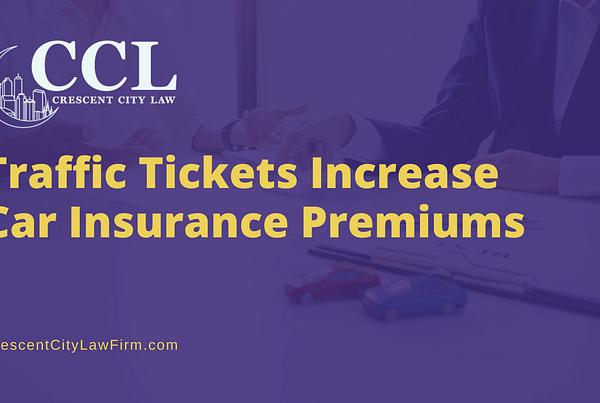 Traffic Tickets Increase Car Insurance Premiums - crescent city law firm - traffic ticket lawyer new orleans