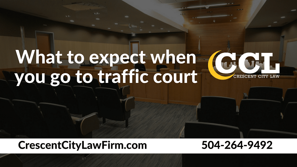 What to expect when you go to traffic court _ Crescent City Law new orleans