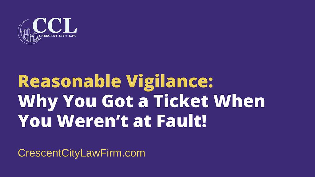Reasonable Vigilance - crescent city law firm - new orleans la