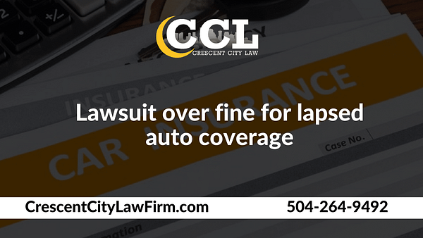 Lawsuit over fine for lapsed auto coverage _ Crescent City Law