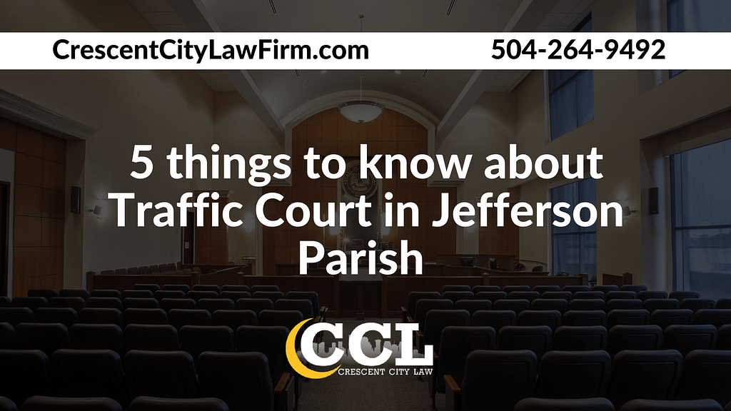 5 things to know about Traffic Court in Jefferson Parish _ Crescent City Law