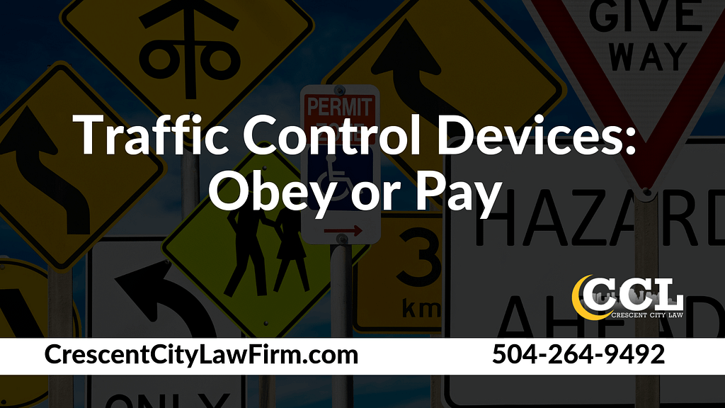 Traffic Control Devices - Crescent City Law new orleans louisiana