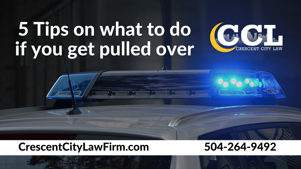 5 tips on what to do if you get pulled over _ Crescent City Law