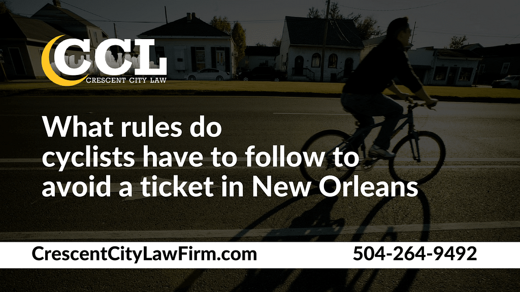 What rules do cyclists have to follow to avoid a ticket in New Orleans - bike rules new orleans - Crescent City Law