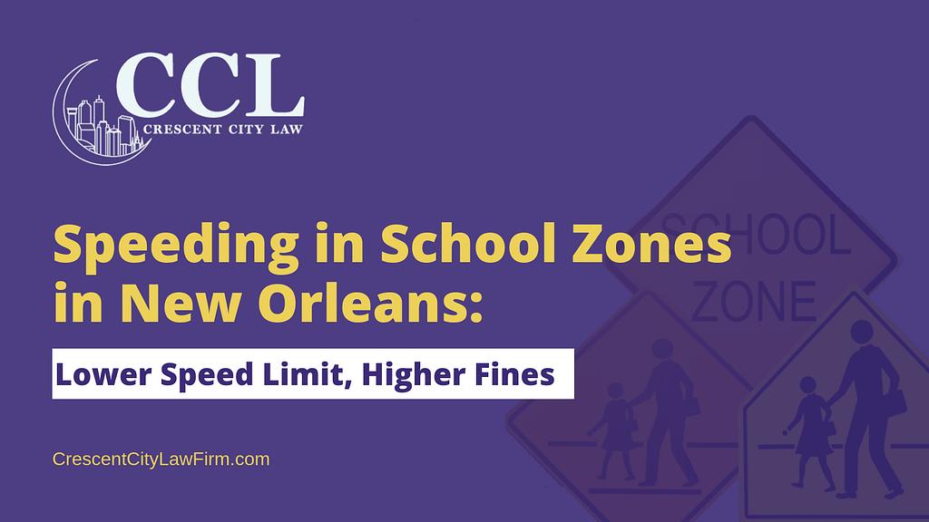 Speeding in School Zones in New Orleans - crescent city law firm