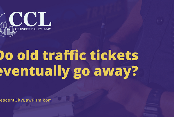 Do old traffic tickets eventually go away - crescent city law firm - crescent city law firm