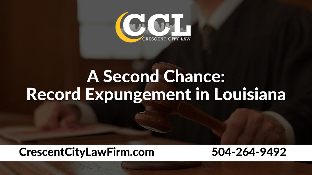 Record Expungement in Louisiana - Crescent City Law new orleans louisiana