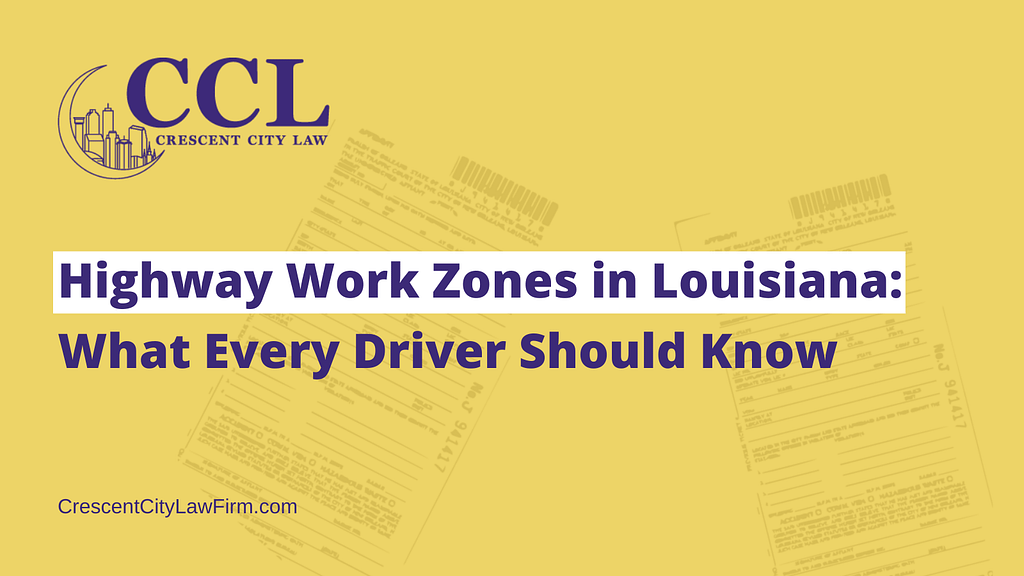 Highway Work Zones in Louisiana: What Every Driver Should Know - crescent city law