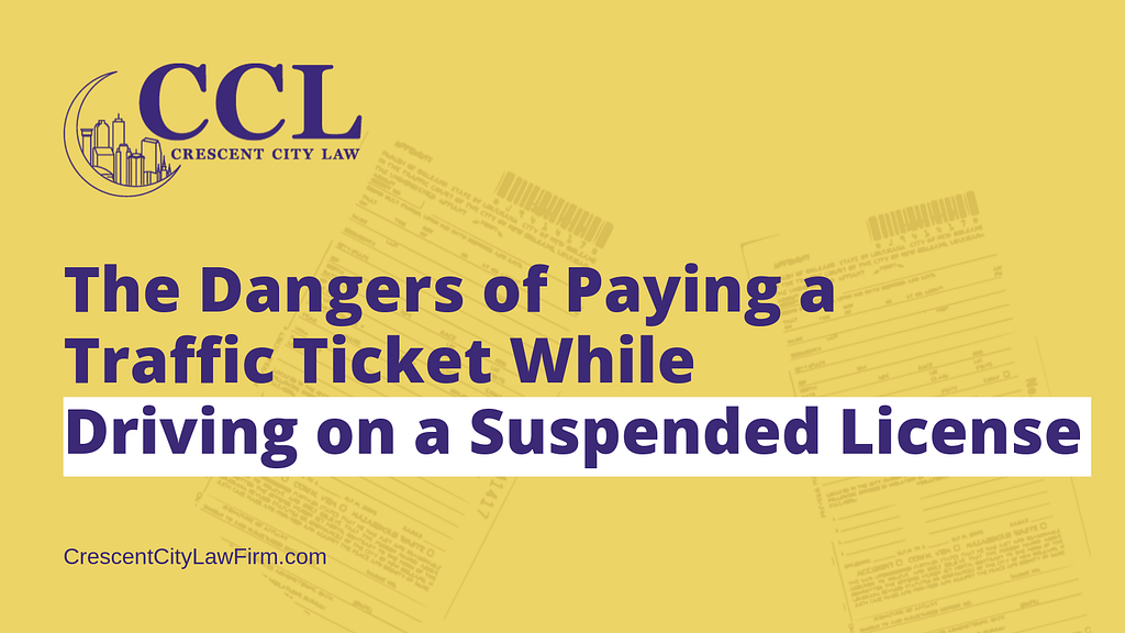 Paying a Traffic Ticket While Driving on a Suspended License - crescent city law firm